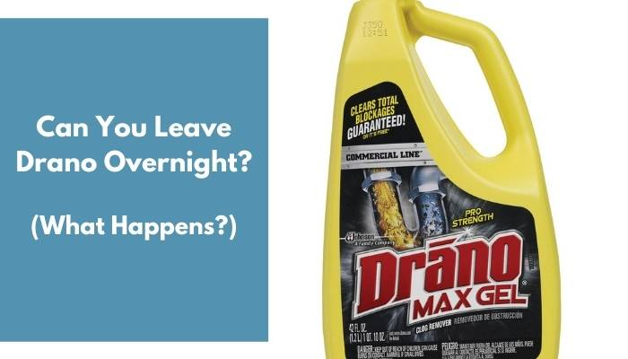 Can You Leave Drano Overnight