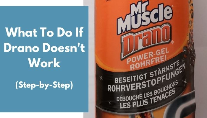 what to do if drano doesn't work